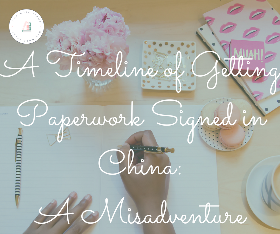 A Timeline of Getting Paperwork Signed in China: A Misadventure www.onemorestamp.com