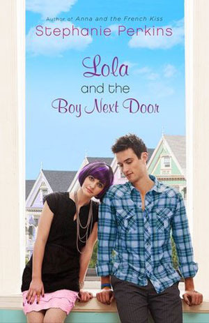 Lola and the Boy Next Door  byStephanie Perkins cover