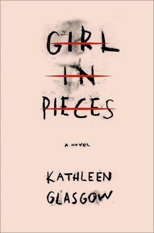 Girl in Pieces by Kathleen Glasgow cover