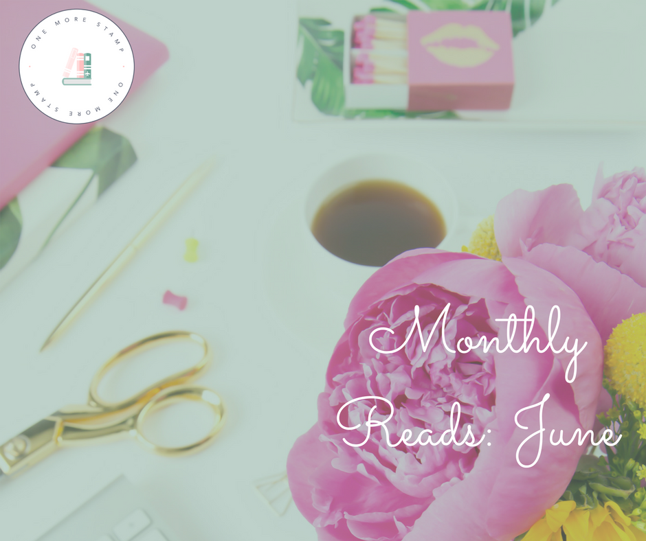 Monthly Reads- June www.onemorestamp.com.png