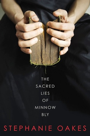 The Sacred Lies of Minnow Bly by Stephanie Oakes  cover