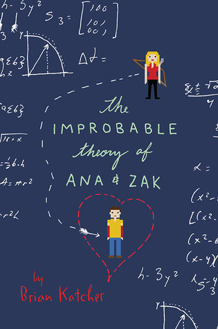 The Improbable Theory of Ana and Zak byBrian Katcher cover
