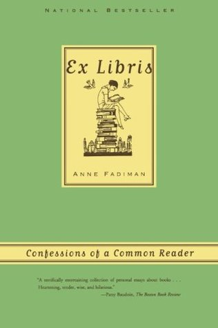 Ex Libris: Confessions of a Common Reader by Anne Fadiman cover