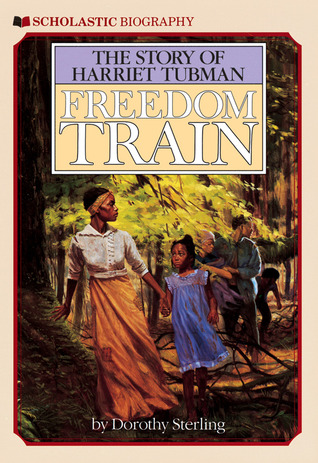 Freedom Train: The Story of Harriet Tubman byDorothy Sterling cover