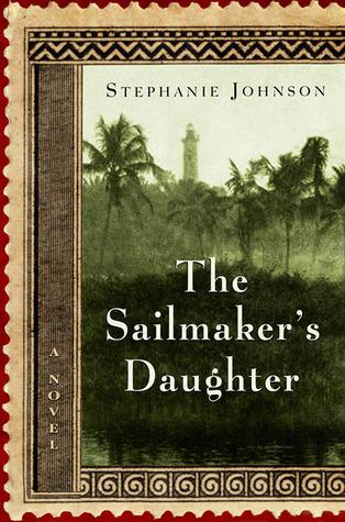 The Sailmaker's Daughter: A Novel by Stephanie Johnson