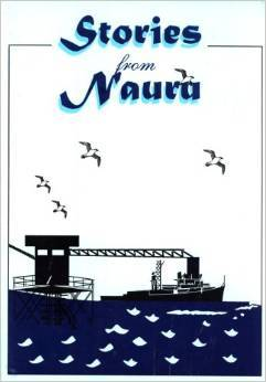 Stories from Nauru  Want to Read   Rate this book 1 of 5 stars2 of 5 stars3 of 5 stars4 of 5 stars5 of 5 stars Stories from Nauru by Ben Bam Solomon, Elmina Quadina, Eston Thoma, Pamela Scriven, Jerielyn Jeremiah, Lucia Bill, Makerita Va'ai