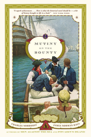 Mutiny on the Bounty (The Bounty Trilogy #1) by Charles Bernard Nordhoff, James Norman Hall