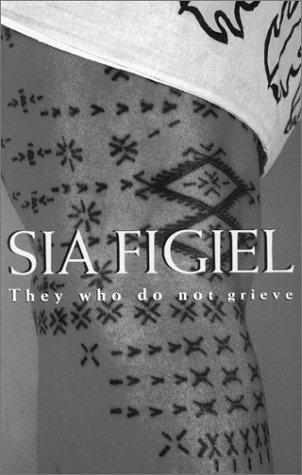 They Who Do Not Grieve by Sia Figiel
