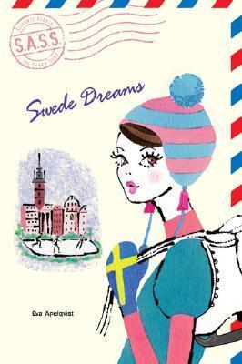 Swede Dreams (Students Across the Seven Seas) by Eva Apelqvist