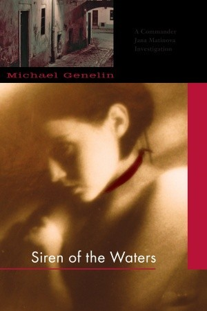 Siren of the Waters (Commander Jana Matinova #1) by Michael Genelin