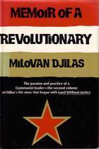 Memoir of a Revolutionary by Milovan Djilas