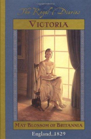 Victoria: May Blossom of Britannia, England, 1829 (The Royal Diaries) by Anna Kirwan