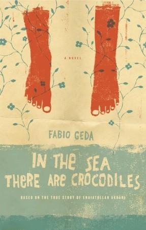 In the Sea There are Crocodiles: Based on the True Story of Enaiatollah Akbari byFabio GedaandHoward Curtis(Translator)
