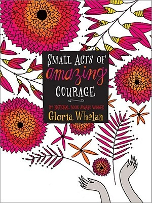 Small Acts of Amazing Courage (Rosalind of the Raj #1) by Gloria Whelan