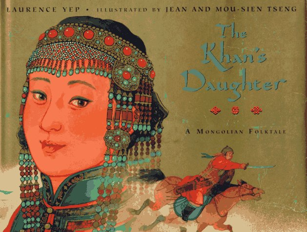 The Khan's Daughter: A Mongolian Folktale by Laurence Yep cover