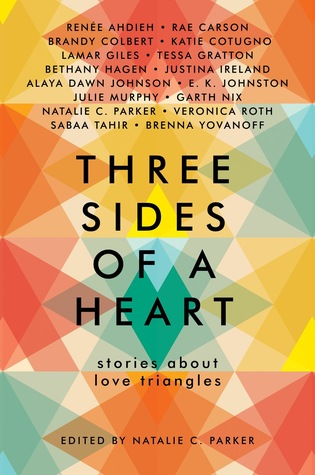 Three Sides of a Heart: Stories About Love Triangles Natalie C. Parker et al.