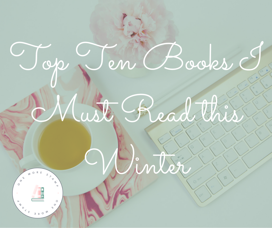 Top Ten Books I MUST Read this Winter