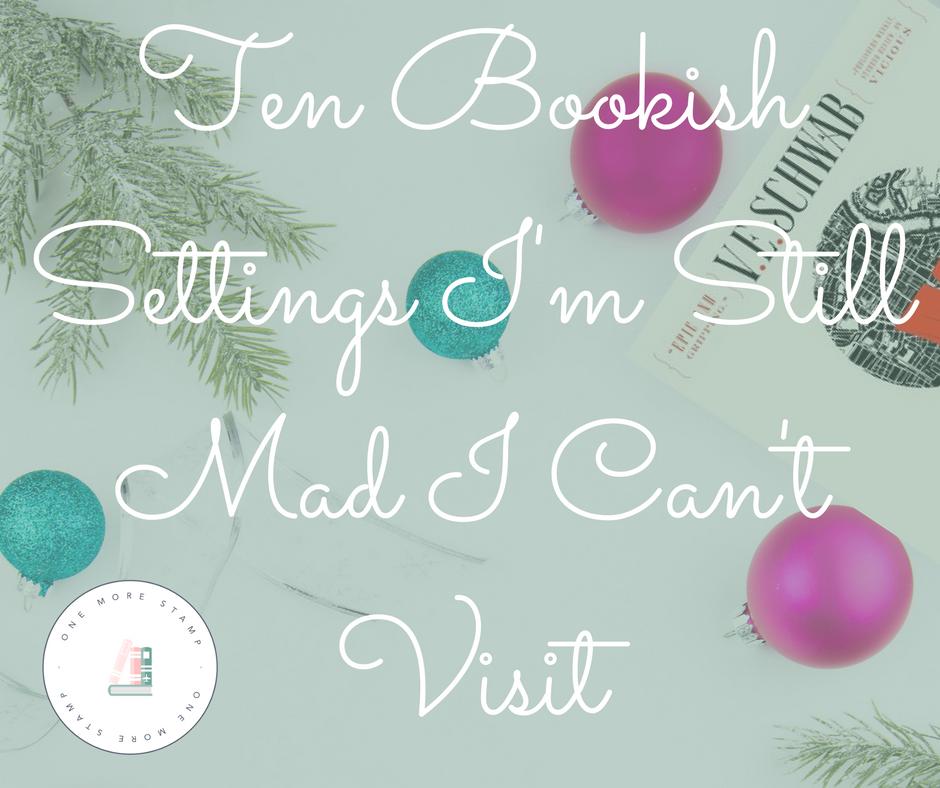 Ten Bookish Settings I'm Still Mad I Can't Visit