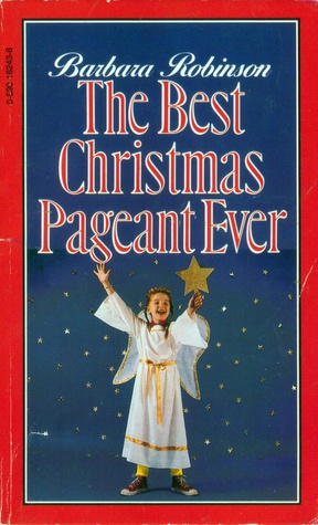 Best+Christmas+Pageant+Ever+cover+www.onemorestamp.jpgThe Best Christmas Pageant Ever by Barbara Robinson