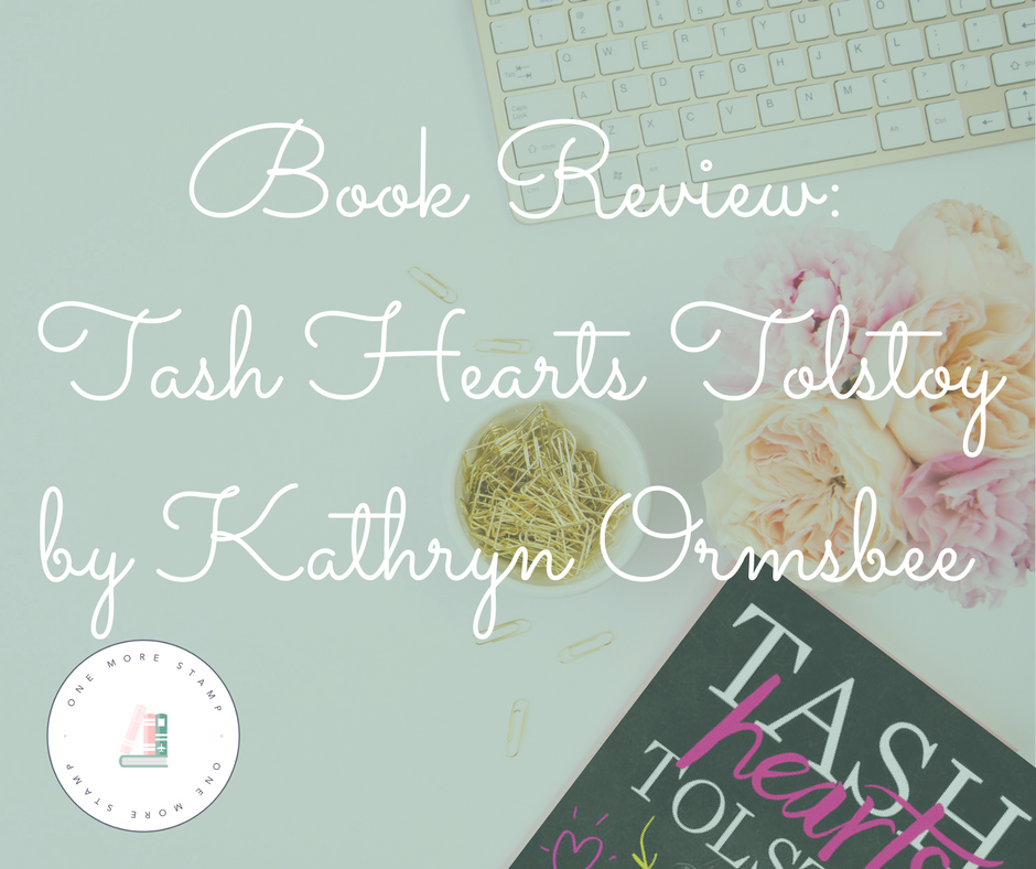 Book Review: Tash Hearts Tolstoy by Kathryn Ormsbee