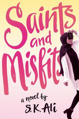Saints and Misfits byS.K. Ali