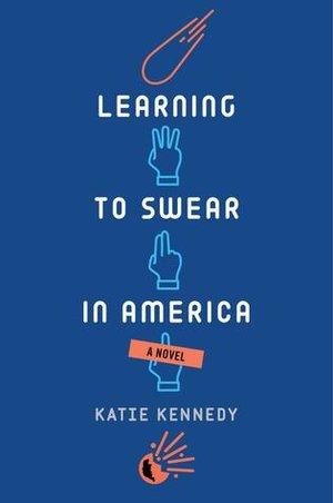 Learning to Swear in America byKatie Kennedy