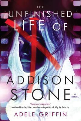 The Unfinished Life of Addison Stone byAdele Griffin