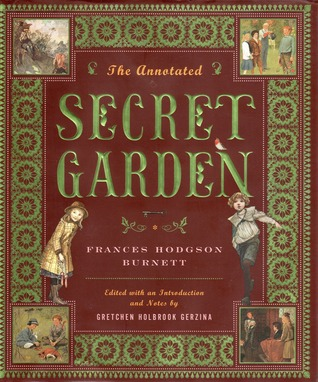 The Annotated Secret Garden byFrances Hodgson BurnettandGretchen Holbrook Gerzina
