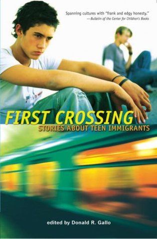 First Crossing: Stories About Teen Immigrants byDonald R. Gallo