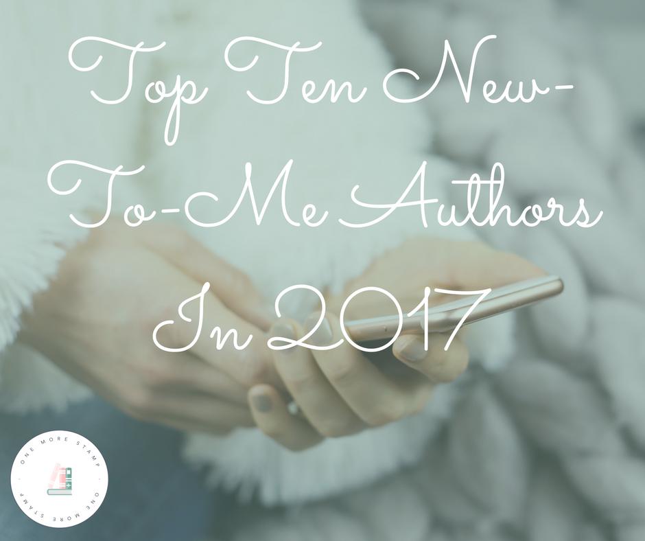 Top Ten New-To-Me Authors In 2017