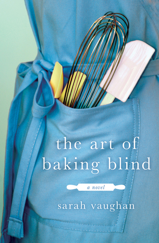 The Art of Baking BlindbySarah Vaughan