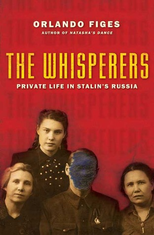 The Whisperers: Private Life in Stalin's Russia byOrlando Figes