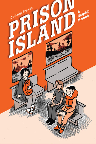 Prison Island: A Graphic Memoirby Colleen Frakes