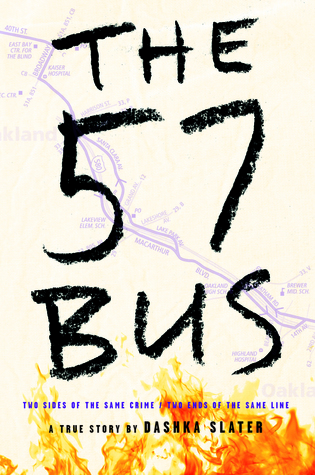 The 57 Bus: A True Story of Two Teenagers and the Crime That Changed Their LivesbyDashka Slater