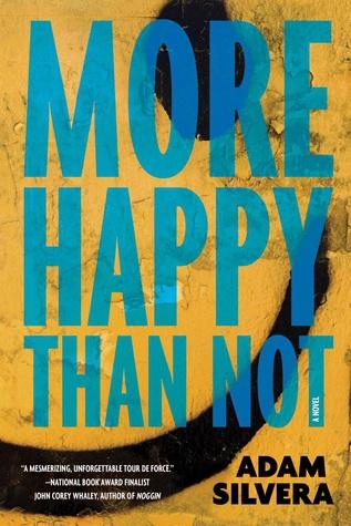 More Happy Than NotbyAdam Silvera