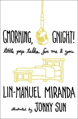 Gmorning, Gnight!: Little Pep Talks for Me & You byLin-Manuel Miranda