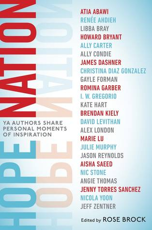 Hope Nation: YA Authors Share Personal Moments of Inspiration Edited byRose Brock