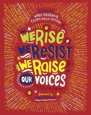 We Rise, We Resist, We Raise Our VoicesEdited byWade HudsonandCheryl Willis Hudson