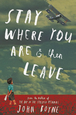 Stay Where You Are and Then Leave byJohn Boyne