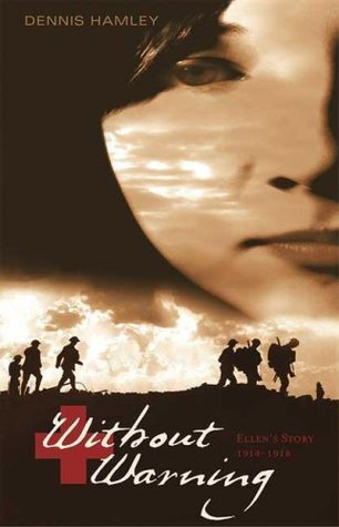 Without Warning: Ellen's Story, 1914-1918byDennis Hamley
