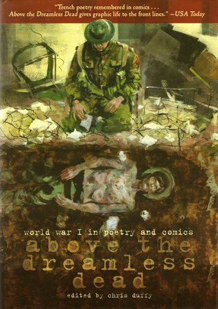 Above the Dreamless Dead: World War I in Poetry and Comics Edited byChris Duffy