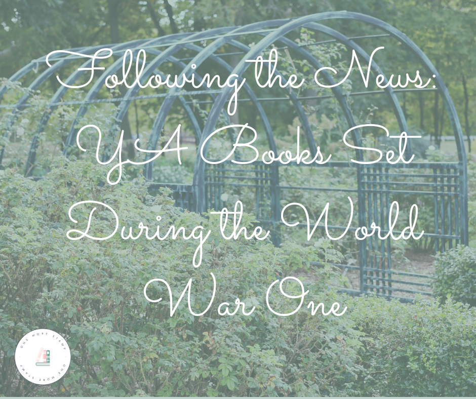Following the News: YA Books Set During the World War One www.onemorestamp.com