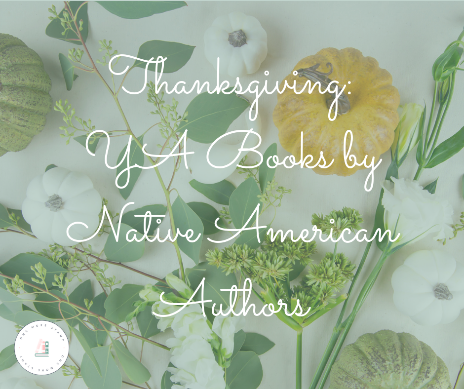 Thanksgiving: YA Books by Native American Authorswww.onemorestamp.com