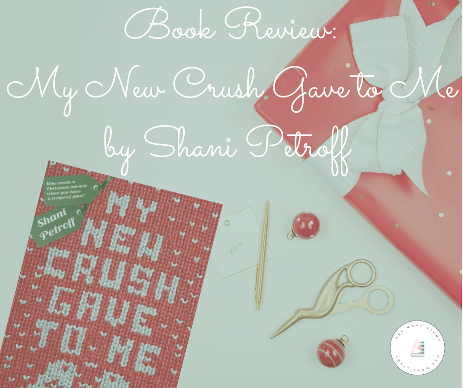 Facebook Book Review_ My New Crush Gave to Me by Shani Petroff www.onemorestamp.com.png