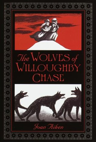 The Wolves of Willoughby Chase byJoan Aike