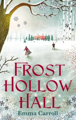 Frost Hollow Hall byEmma Carroll