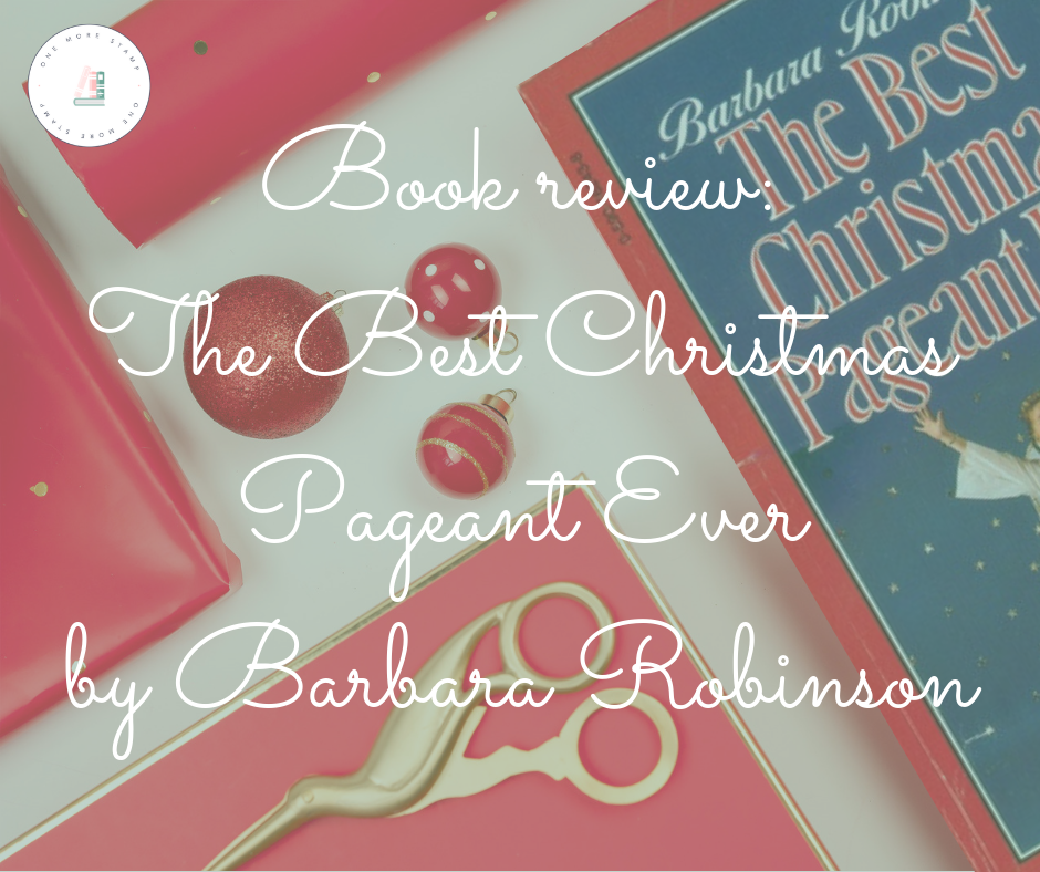 Book review: The Best Christmas Pageant Ever by Barbara Robinson www.onemorestamp.com