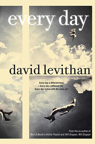 Every Day (Every Day #1) by David Levithan