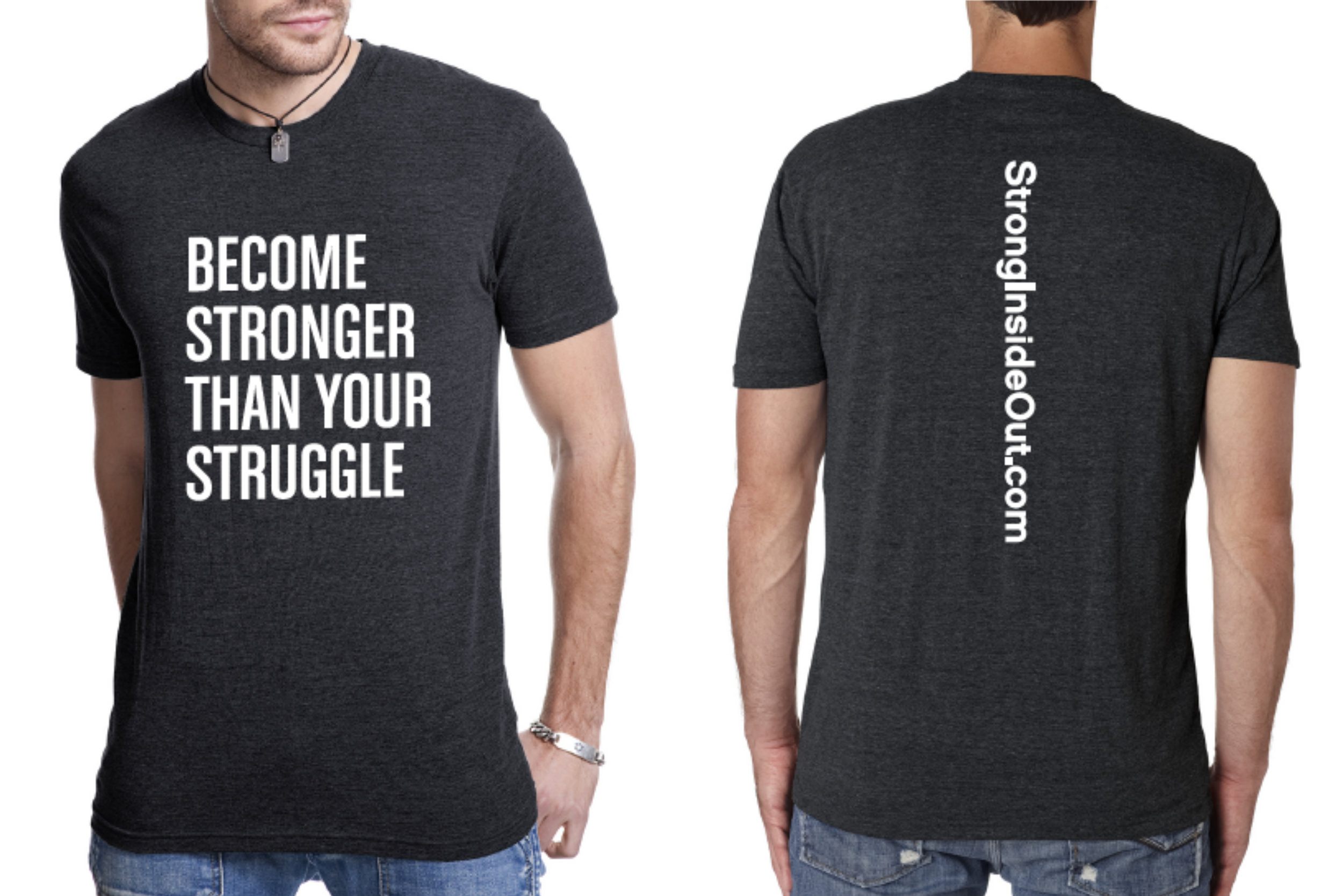 Become stronger than your struggle shirt guys front and back.jpg