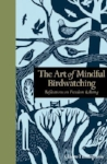 The Mindful Art of Bird Watching